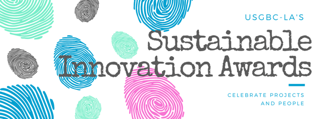 USGBC-LA Opens Submissions for 7th Annual Sustainable Innovation Awards