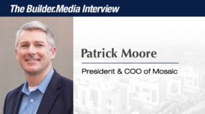 Builder.Media Interview: Patrick Moore, President and COO of Mosaic